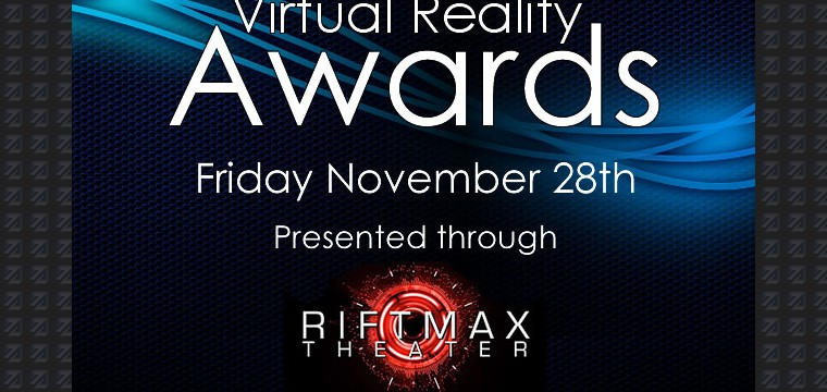 Announcing the Virtual Reality Awards Event, Coming Live to Riftmax Theater November 28th